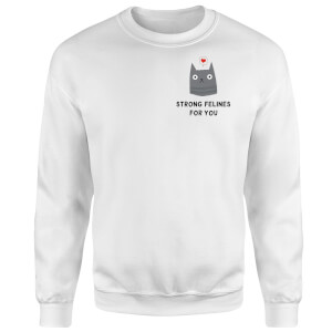 Strong Felines For You Sweatshirt - White