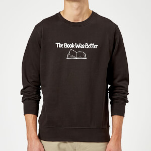 The Book Was Better Sweatshirt - Black