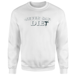 Never Say Die-t Sweatshirt - White