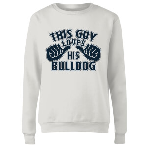 This Guy Loves His Bulldog Women's Sweatshirt - White