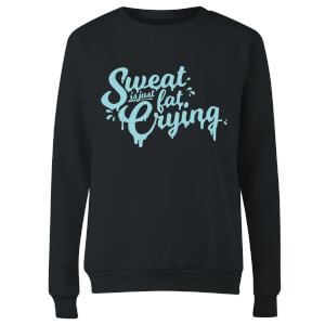 Sweat Is Just Fat Crying Women's Sweatshirt - Black