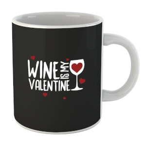 Tasse Wine Is My Valentine
