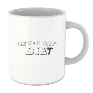 Never Say Die-t Mug