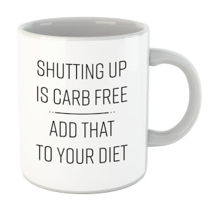 Shutting Up Is Carb Free Mug