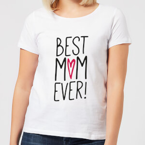 Best Mum Ever Women's T-Shirt - White