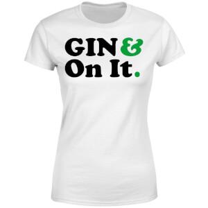 Gin & On It Women's T-Shirt - White