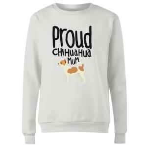 Proud Chihuahua Mum Women's Sweatshirt - White