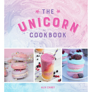 The Unicorn Cookbook: Magical Recipes for Lovers of the Mythical Creature (Hardback)