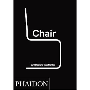 Phaidon: Chair - 500 Designs That Matter