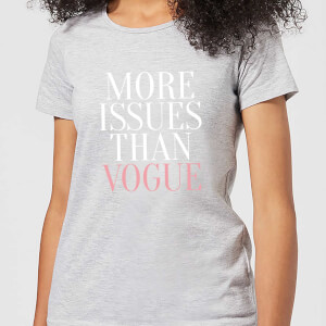 More Issues Than Vogue Women's T-Shirt - Grey