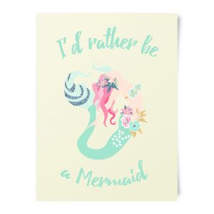 I'd Rather Be A Mermaid Art Print