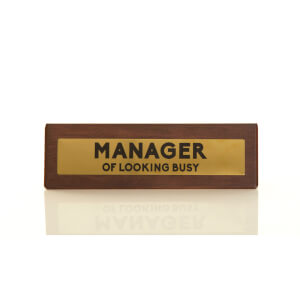 Manager of Looking Busy Wooden Desk Sign - Dark Oak/Gold