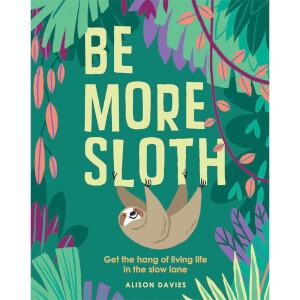 Be More Sloth (Hardback)