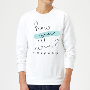 Friends How You Doin? Sweatshirt - White