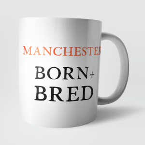 Manchester Born and Bred Mug