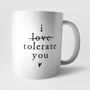 """I Tolerate You"" Tasse"