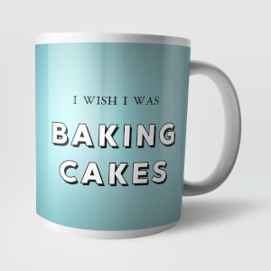 I Wish I Was Baking Cakes Mug
