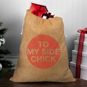 To My Side Chick Christmas Sack