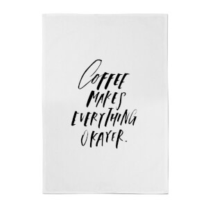 PlanetA444 Coffee Makes Everything Okayer Cotton Tea Towel