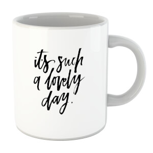 It's Such A Lovely Day Mug