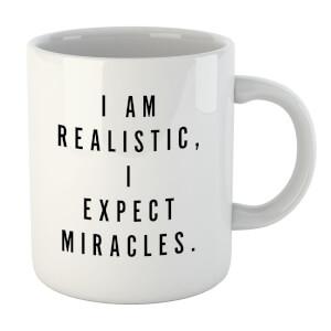 PlanetA444 I Am Realistic, I Expect Miracles Mug