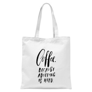 PlanetA444 Because Adulting Is Hard Tote Bag - White