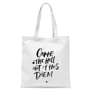 PlanetA444 Carpe The Hell Out Of This Diem Tote Bag - White