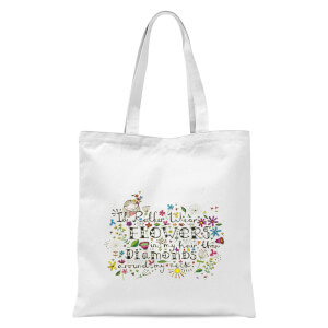 I'd Rather Wear Flowers In My Hair Than Diamonds Around My Neck Tote Bag - White