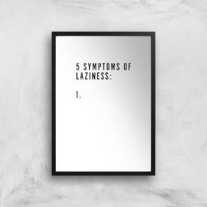 PlanetA444 5 Symptoms Of Laziness Art Print