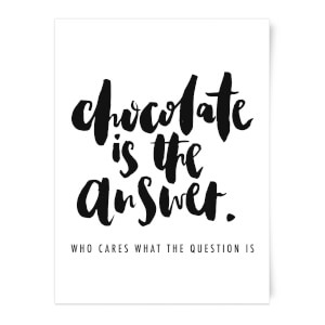 PlanetA444 Chocolate Is The Answer Art Print