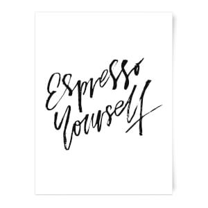 Espresso Yourself Art Print