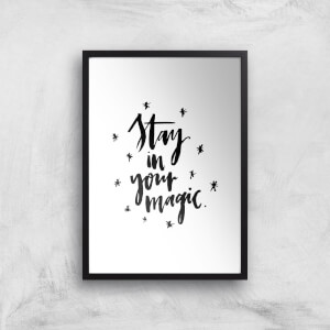 PlanetA444 Stay In Your Magic Art Print