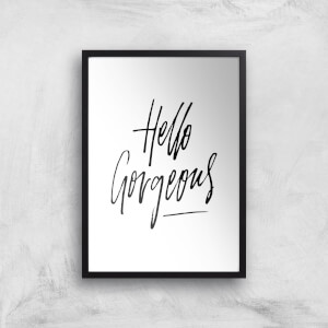 PlanetA444 Hello Gorgeous Art Print