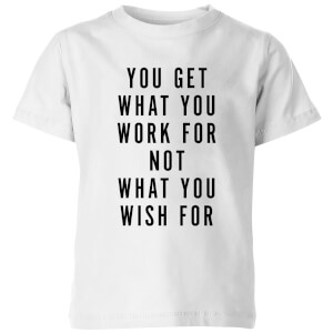 PlanetA444 You Get What You Work for Kids' T-Shirt - White