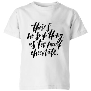PlanetA444 There's No Such Thing As Too Much Chocolate Kids' T-Shirt - White