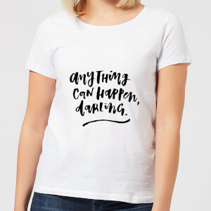 Anything Can Happen, Darling. Women's T-Shirt - White