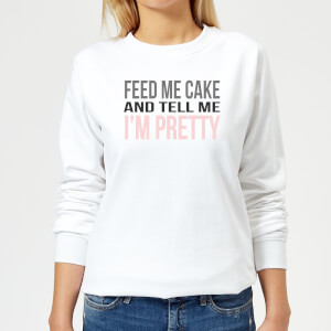 Big and Beautiful Feed Me Cake Women's Sweatshirt - White