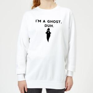 I'm A Ghost, Duh. Women's Sweatshirt - White