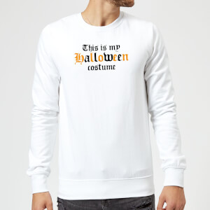 The Is My Halloween Costume Sweatshirt - White