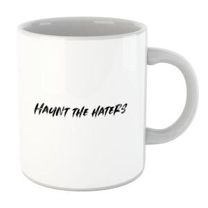 Haunt The Haters Mug