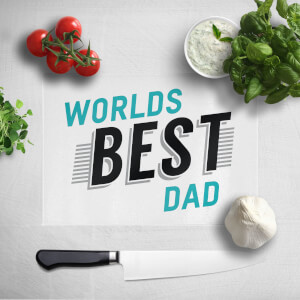 Worlds Best Dad Chopping Board