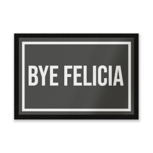 Bye Felicia Entrance Mat