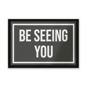 Be Seeing You Entrance Mat