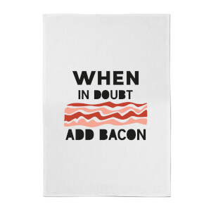 When In Doubt, Add Bacon Cotton Tea Towel