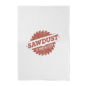 Sawdust Is Man Glitter Cotton Tea Towel