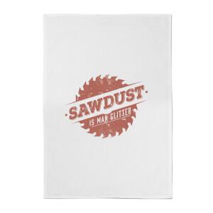 Sawdust Is Man Glitter Cotton Tea Towel
