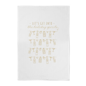 Let's Get Into The Holiday Spirits Cotton Tea Towel