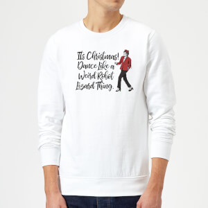 Its Christmas, Dance Like A Weird Robot Christmas Sweatshirt - White