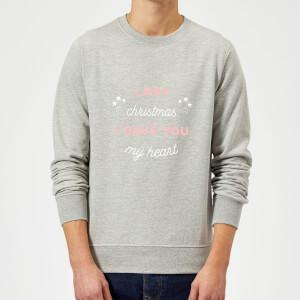 Last Christmas I Gave You My Heart Christmas Sweatshirt - Grey