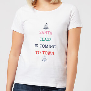 Santa Claus Is Coming To Town Women's Christmas T-Shirt - White